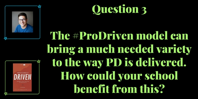 Question 3 August 11th Professionally Driven