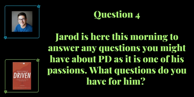 Question 4 August 11th Professionally Driven