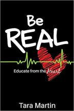 Be Real Educate from the Heart