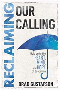 Reclaiming our Calling Hold on to the Heart, Mind and Hope of Education