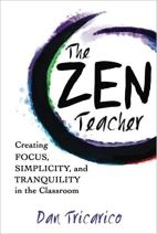 The Zen Teacher Creating Focus, Simplicity and Tranquility in the classroom