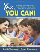 Yes, You Can! Advice for Teachers Who Want a Great Start and a Great Finish With Their Students of Color