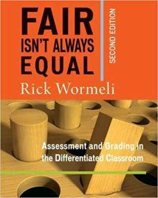 2 fair isn't always equal - rick wormeli