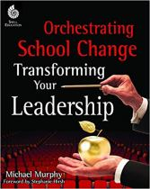 book - orchestrating school change and transforming your leadership
