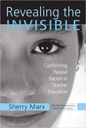 Revealing the Invisible Confronting Passive Racism in teacher education