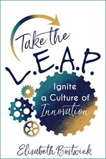 Take the LEAP to Ignite a Culture of Innovation